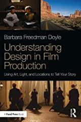 Understanding Design in Film Production: Using Art, Light & Locations to Tell Your Story from Focal Press