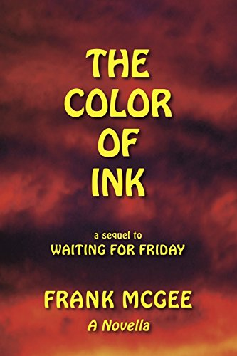 The Color of Ink: a sequel to WAITING FOR FRIDAY