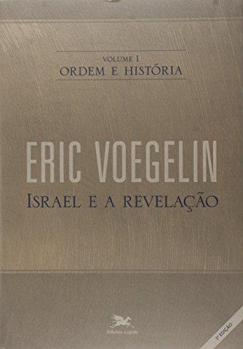 Ordem e história - Vol. I: Volume I: Israel e a revelação: 1