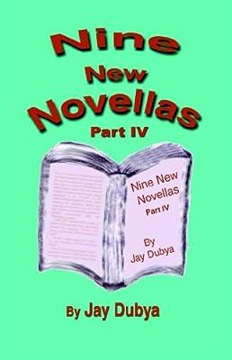Nine New Novellas, Part IV