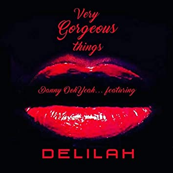 Very Gorgeous Things (feat. Delilah)