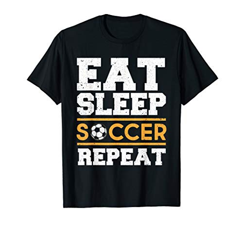 Eat Sleep Soccer Repeat - Cool Soccer Player Gift T-Shirt
