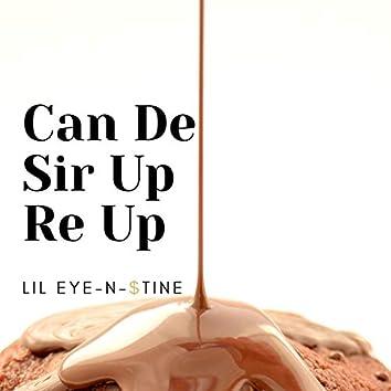 Can de Sir Up Re Up