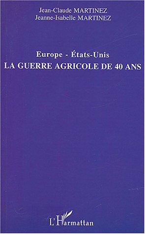 Europe - etats-unis la guerre agricole de 40 ans