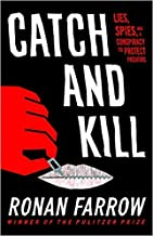 Catch and Kill: Lies, Spies, and a Conspiracy to Protect Predators - Hardcover by Ronan Farrow