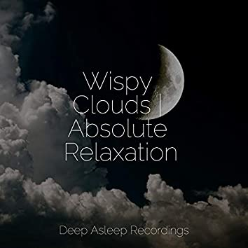Wispy Clouds | Absolute Relaxation