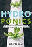 Hydroponics: How to Pick the Best Hydroponic System and Crops for Homegrown Food Year-Round (Urban Homesteading Book 1)