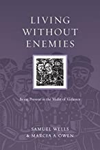Living Without Enemies( Being Present in the Midst of Violence)[LIVING W/O ENEMIES][Paperback]