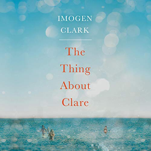 The Thing About Clare audiobook cover art