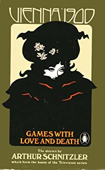 Vienna 1900: Games with Love and Death (Modern Classics) 0140037594 Book Cover
