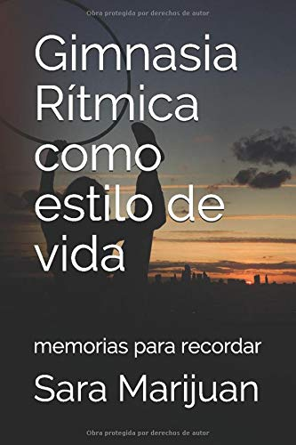 Gimnasia Rítmica como estilo de vida: Memorias...