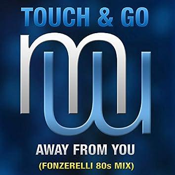 Away From You (Fonzerelli 80S Radio Edit)