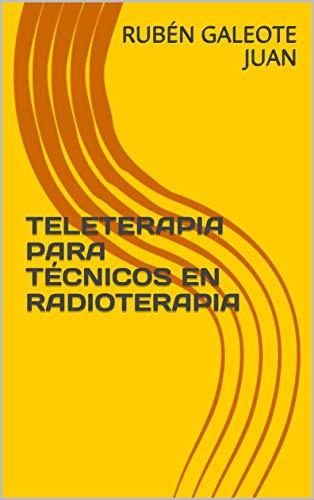 TELETERAPIA PARA TÉCNICOS EN RADIOTERAPIA