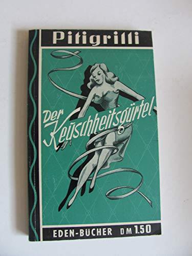 Pitigrilli Der Keuschheitsgürtel Band 10