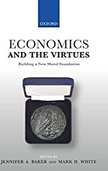 Economics And The Virtues - by Jennifer Baker and Mark White
