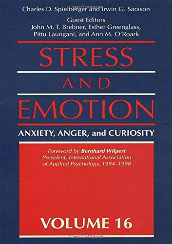 Stress And Emotion: Anxiety, Anger, & Curiosity: Anxiety, Anger and Curiosity