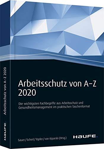 Arbeitsschutz von A-Z: Fachwissen im praktischen Taschenformat