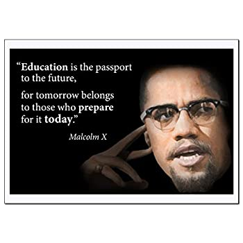 Motivational Malcolm X Quote Poster Extra Large  Education is The Passport for Future For Tomorrow  Young N Refined -  22x28