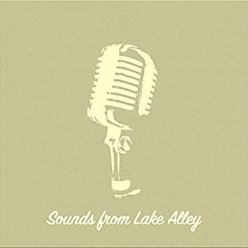 Sounds from Lake Alley