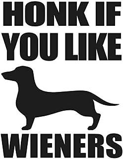 "Honk if you like wieners sticker- 5"" Decal {BLACK}- wiener dog stickers, funny dachshund stickers, weenie dog stickers, we..."