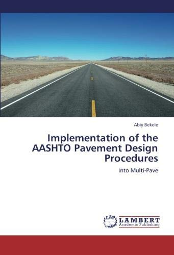 Implementation of the AASHTO Pavement Design Procedures: into Multi-Pave