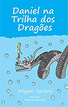 Daniel na Trilha dos Dragões por [Miguel Sartori, Marcus Paredes]