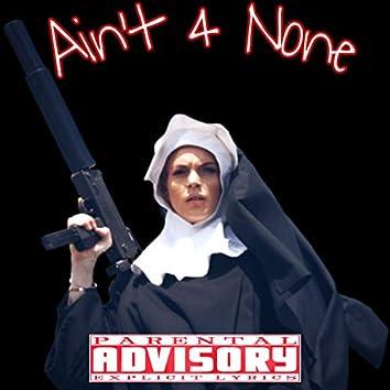 Ain't4none (feat. MillyTrap, UtwFetti & Gazbeats)