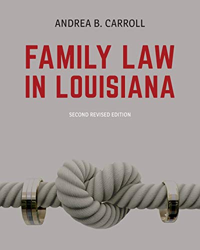 Compare Textbook Prices for Family Law in Louisiana - Second Edition 2 Edition ISBN 9781600425196 by Carroll, Andrea B.
