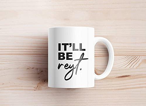 N\A Taza con Citas Divertidas It 'll Be Reyt Mug Taza de Argot de Yorkshire Taza de cerámica para el...