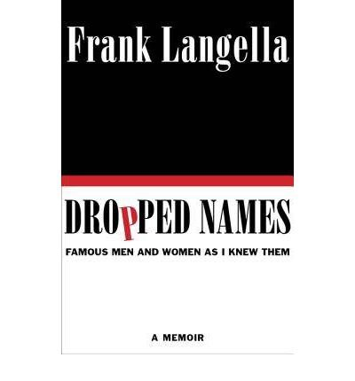 Price comparison product image [ Dropped Names: Famous Men and Women as I Knew Them Langella,  Frank ( Author ) ] { Hardcover } 2012