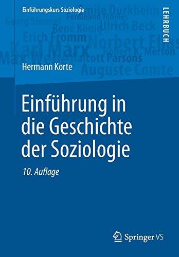Einführung in die Geschichte der Soziologie (Einführungskurs Soziologie)