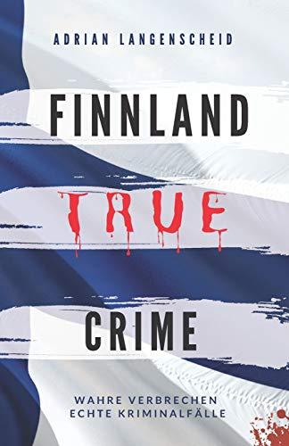 Buchseite und Rezensionen zu 'FINNLAND TRUE CRIME' von Adrian Langenscheid