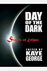 Day of the Dark: Stories of Eclipse Kindle Edition