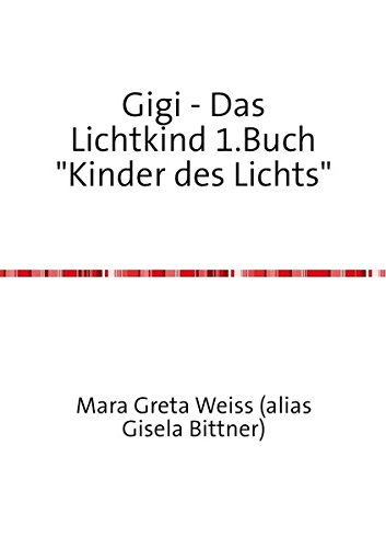 Gigi - Das Lichtkind 1. und 2.Buch aus dem Jahr 2015 / Gigi - Das Lichtkind 1.Buch