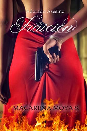 Adorado Asesino: Traición de Macarena Moya Solis