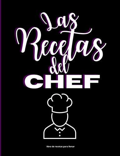 Las recetas del Chef: Libro de recetas en blanco | Cuaderno para completar | Hasta 50 recetas | Receta en doble página | Indice | Páginas numeradas | Gran Formato 21,6x27,9 cm