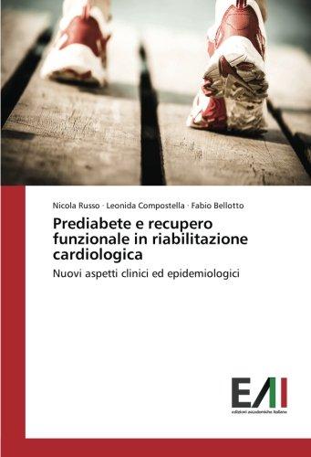 Prediabete e recupero funzionale in riabilitazione cardiologica: Nuovi aspetti clinici ed epidemiologici