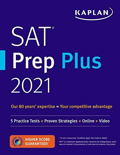 Kaplan SAT Prep Plus 2021: 5 Practice Tests + Proven Strategies + Online + Video