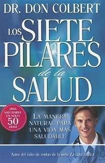 Los Siete Pilares de la Salud = The Seven Pillars of Health[SPA-SIETE PILARES DE SALUD][Spanish Edition][Paperback]