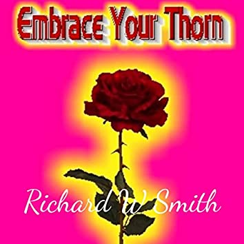 Embrace Your Thorn