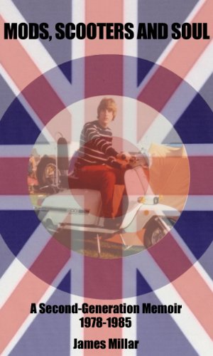 Mods, Scooters and Soul: A Second-Generation Memoir, 1978-1985 (English Edition)