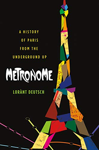 Metronome: A History of Paris from the Underground Up (ST. MARTIN'S GR) (English Edition)