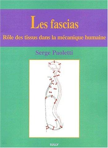Les fascias. Rôle des tissus dans la mécanique humaine, 2ème édition
