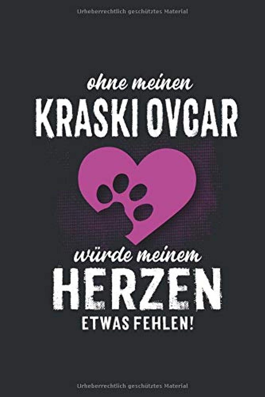 人物規模バラエティOhne meinen Kraski Ovcar: wuerde meinem Herzen etwas fehlen -  Notizbuch liniert - 100 Seiten