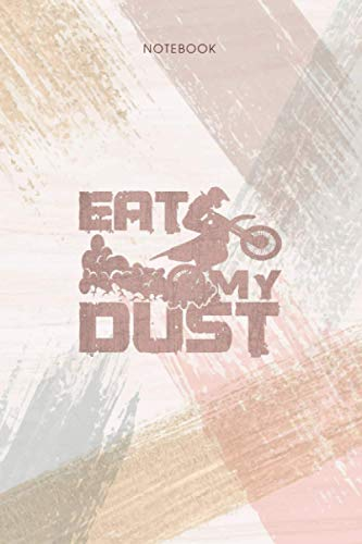 Notebook Distressed Eat My Dust Motocross Dirt Bike: Pocket, To Do List, 6x9 inch, Appointment, Personal, Life, Event, 114 Pages