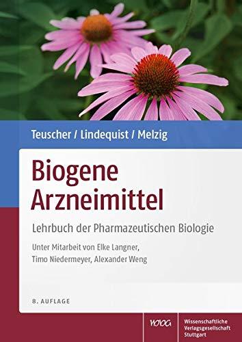 Biogene Arzneimittel: Lehrbuch der Pharmazeutischen Biologie