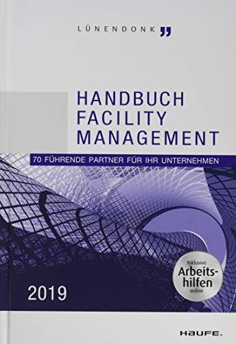 Handbuch Facility Management 2019: 70 führende Partner für Ihr Unternehmen (Haufe Fachbuch)