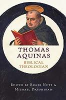 Thomas Aquinas, Biblical Theologian