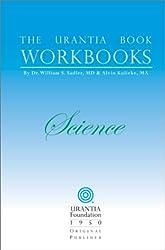The Urantia Book Workbooks: Volume II - Science