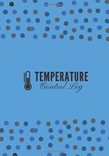 Temperature Control Log: Refrigerator and Freezer Temperature Log Book, Monitor Log for Cooking Baking, Food Safety and Hygiene Notebook, Medical ... Thanksgiving, (Kitchen Supplies., Band 42)